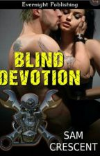 Série Chaos Bleeds #4 Blind Devotion - Sam Crescent  by DeniseWebston