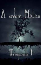 A Ordem Mística - 1ª Temporada by gellmertz