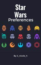 Star Wars Preferences by k_nicole_h