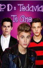 PD: Todavia Te Amo {2 Temp ATLCDLQME } by JBieber_Novelas