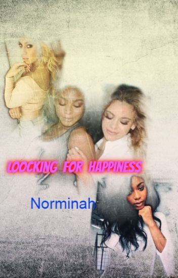 "Loocking For Happiness (NORMINAH) ""Editando"""