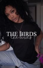 THE BIRDS PART 1 → D.S.  by evie-xo
