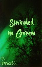 Shrouded in Green by beam6cello
