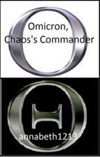 Omicron, Chaos's Commander (A Percy Jackson Fan Fiction) by annabeth1213