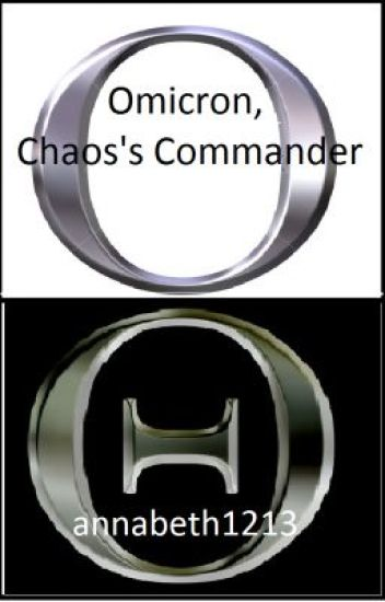 Omicron, Chaos's Commander (A Percy Jackson Fan Fiction)