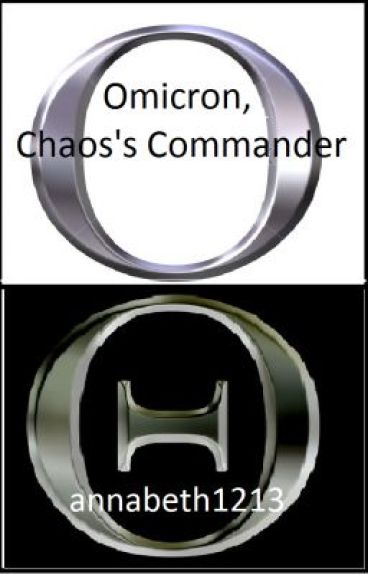 Omicron, Chaos's Commander (A Percy Jackson Fan Fiction)