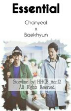 Essential [Chanbaek/Yaoi] by HHCB_Aeri12