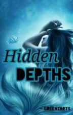 Hidden Depths(ON HOLD) by Greentarts