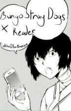 Bungou Stray Dogs X Reader by TisHowIAmKnown