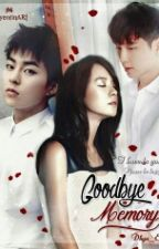 [✅] GOODBYE MEMORY  by dhyia_ekynofficial
