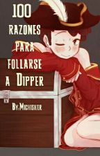 100 Razones Para Follarse A Dipper ♡ #BillDipAwards #PremiosBillDip by -HelaKirby