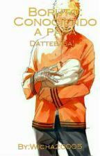 Conociendo A Papá : Boruto Uzumaki by Wicha20005