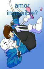 Amor Imposible? (Undertale Sans  X Frisk ) by noeliawolfangel