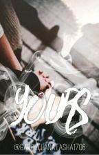 YOURS by gabriellaNatasha1706