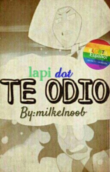 TE ODIO (lapidot) #Lgbtespañol