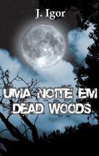 Uma noite em Dead Woods by JosIgor