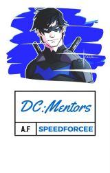 DC: Mentors (A.F Open) by SpeedForcee
