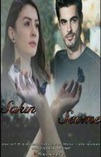SAKIN SEVME  by SavNazfc