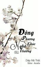 [BHTT-EDIT]-[ĐN-Trần Kiều Ân & Mã Tô] Đông Phương Nghê Thường Khúc. [Hoàn] by ancella091394