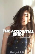 The Accidental Bride  by stupefy-
