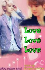 Love Love Love [Completed] by Sehunniebabe