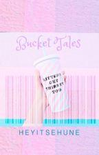 Bucket Tales [EXO-Sehun]  by heyitsehune