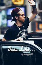 ~Dear Luke...~ by MrsHoodings96