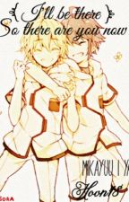 I'll be there so where are you now ||MikaYuu|| by Hoon18