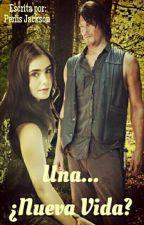Una... Nueva Vida? *** Daryl Dixon Y Tú . by PerlisJackson