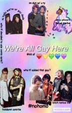 We're All Gay Here *emo trinity kik* by dedskeletonpeasant