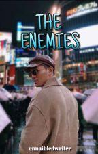 The Enemies (COMPLETED) by iaaaaanneee