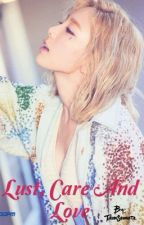 [LONGFIC] TAENY - LUST, CARE AND LOVE. by TdunSeomate