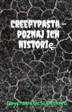 Creepypasta - poznaj ich historię. by Superbohaterka