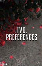 TVD Preferences   by __Rima__A