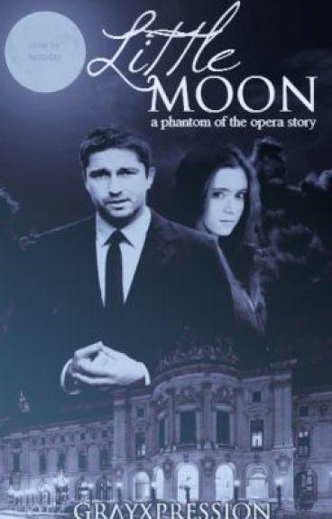 Little Moon (Phantom of the Opera romance)