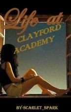 Life at Clayford Academy by scarlet_scar