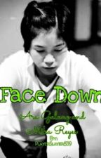 Face Down- Ara Galang And Mika Reyes by PlayerSlayer839