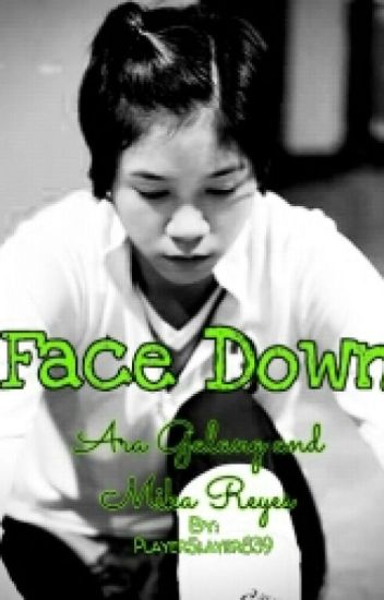 Face Down- Ara Galang And Mika Reyes