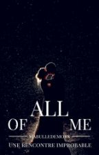 All Of Me by mabulledemots