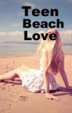 Teen Beach Love (Keaton Stromberg Fan Fiction) by MendesStrombergGirl