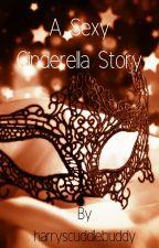 The (sexy) Cinderella Story by harryscuddlebuddy