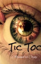 Tic Toc (Editando) by dreamgirl_26
