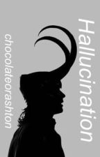 Hallucination // Loki x Okuyucu by chocolateorashton