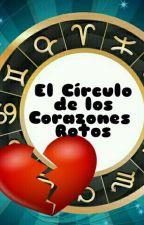 El Circulo De Los Corazones Rotos (Zodiaco) by HistoriasDelZodiaco