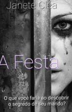 A Festa( COMPLETO) by Janeteclea1006