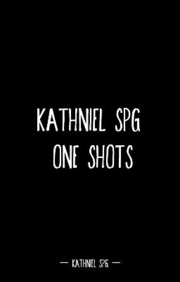 KathNiel: SPG Oneshots