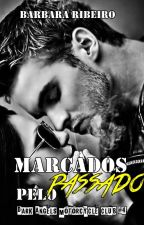 Marcados Pelo Passado - Dark Angels Motorcycle Club #4 (Amostra) by BrbaraRibeiro4