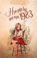 Hẹn Gặp Lại, Quý Ngài 1983 - Tiểu Hài Tử Ngươi Lại Đây by YenTung21