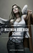 Maximum Ride High School (Completed) by max0808