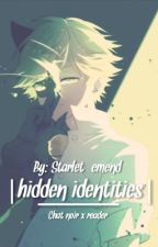 Hidden Identities (Chat Noir x Reader) by starlet_emend